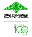 The oldest and largest insurance company headquartered in the state, First Insurance Company of Hawaii